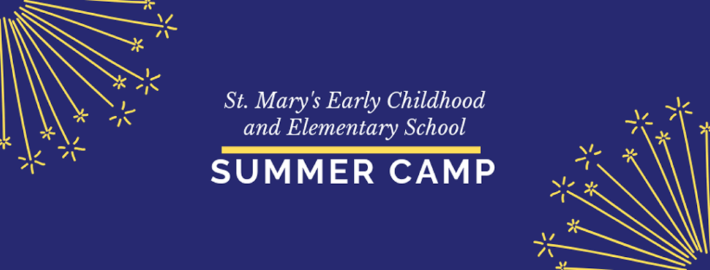 St. Mary's Early Childhood and Elementary School Summer Camps